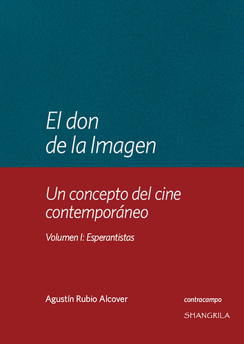 El don de la imagen. Un concepto del cine contemporáneo. Volumen I: Esperantistas