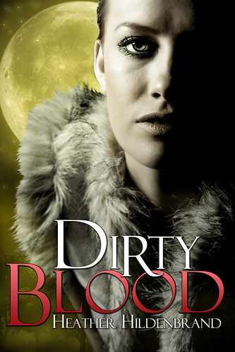 April 2011       Dirty Blood by Heather Hildenbrand