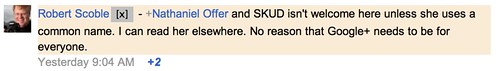 Robert Scoble: SKUD isn't welcome here unless she uses a common name.