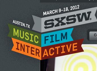 SXSW,March 9-18 2012