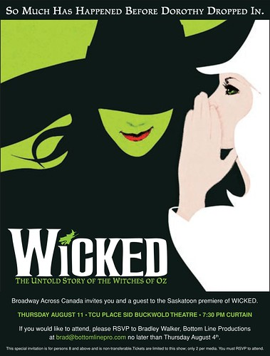 ... me a couple of tickets to go see Wicked in Saskatoon on August 11th.