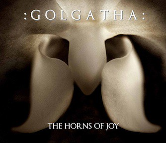:GOLGATHA: The Horns Of Joy (Trisol 2011)