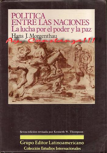 Hans Joachim Morgenthau (1986): Política entre las naciones: la lucha por el poder y la paz