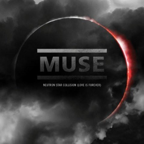 Muse---Neutron-Star-Collision-_Love-Is-Fo