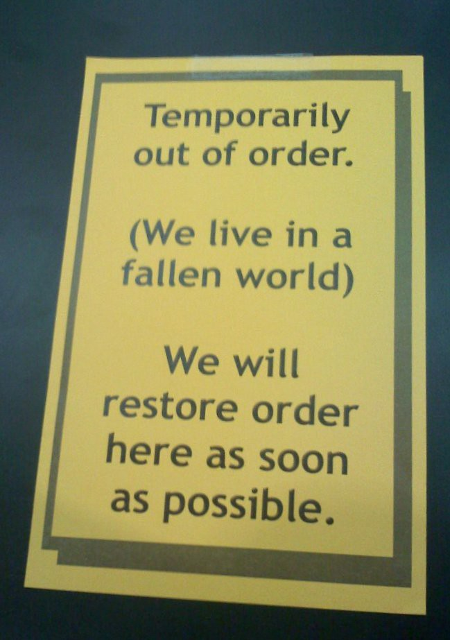 Temporarily out of order. (We live in a fallen world) We will restore order here as soon as possible.
