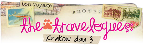 the travelogues: Krakow day 3 aka eatwalkeatday