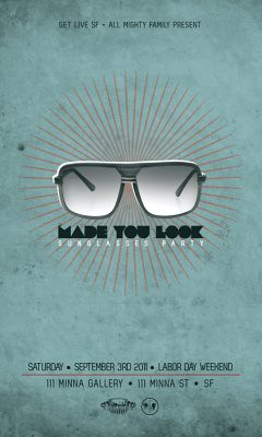 "9/3 - Sat - GETLIVE SF PRESENTS ""MADE YOU LOOK"" / AOK part 5 SF CD Release party..."
