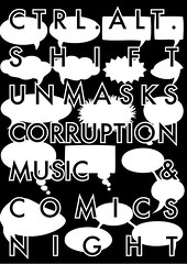 Ctrl.Alt.Shift Unmasks Corruption Flyer (fourteenten) Tags: comic ctrlaltshift corruptionunmaskscorruption