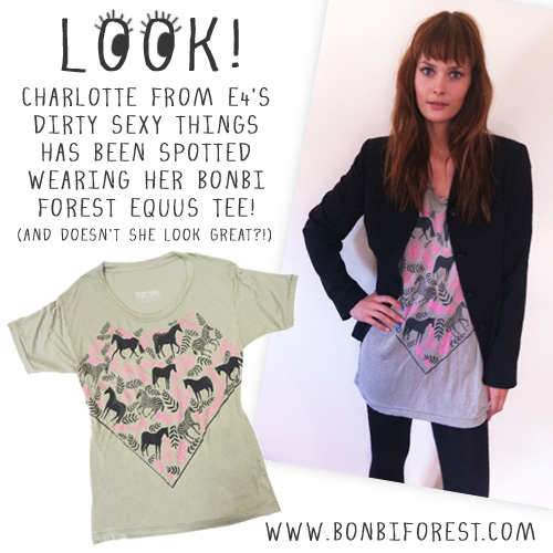 Charlotte from E4's Dirty Sexy Things wearing her Bonbi Forest Equus Tee!