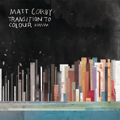 Matt-Corby---Transition-To-Colour