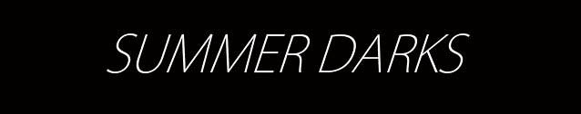 summer darks