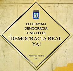 Lo llaman democracia y no lo es, ¡democracia real ya!