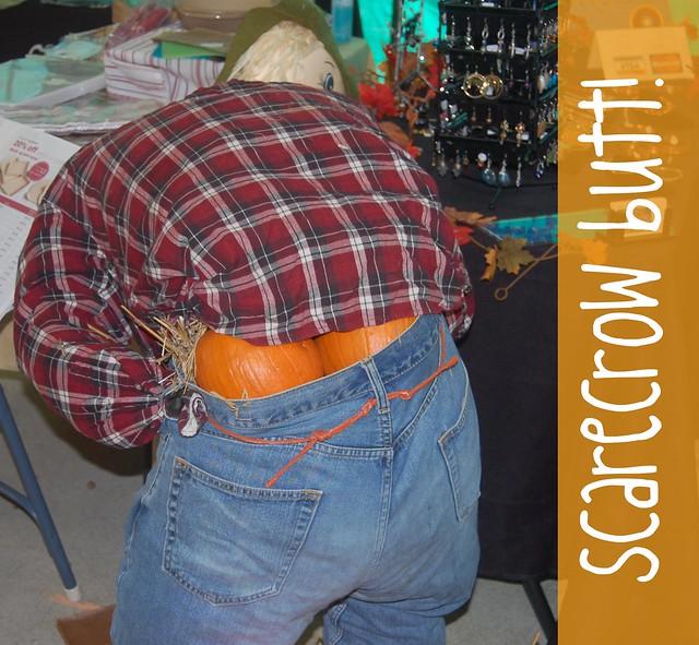 scarecrow butt!