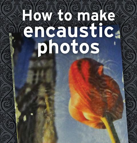 how make encaustic photos