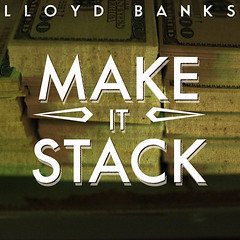 LLOYD BANKS MAKE IT STACK