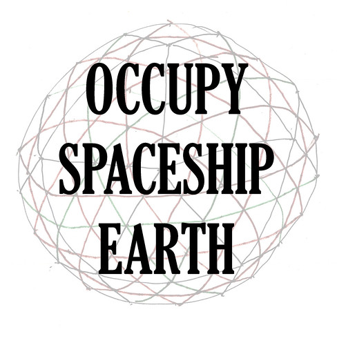OCCUPY SPACESHIP EARTH! (Image: alycesantoro, flickr