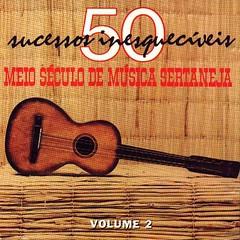 Meio Século de Música Sertaneja - Vol. 2