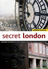 Secret London (Books on London) Tags: backstreetsoflondon secretlondon booksonlondonrangeguidetoenglandscapital visitsecretlondon abandonedlondonundergroundsystems