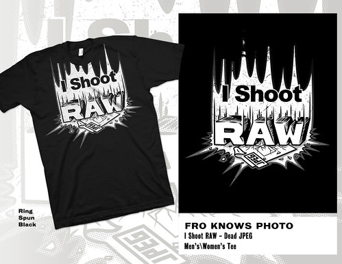 "I SHOOT RAW ""Crush Jpeg"" FroKnowsPhoto Shirt"