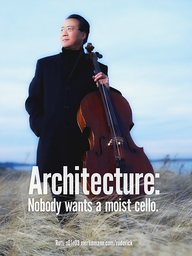 Architecture: Nobody wants a moist cello