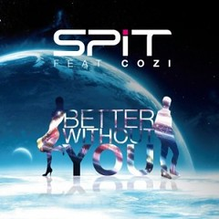 Spit - Better Without You