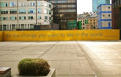 Be the change... (helenoftheways) Tags: uk london hoarding quotes gandhi bethechange bethechangeyouwanttoseeintheworld