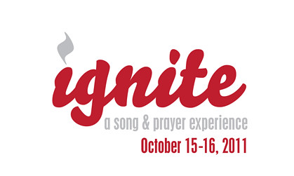 Ignite: a song & prayer experience