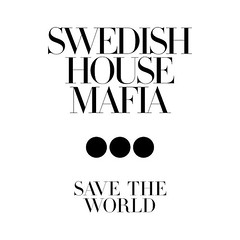 Swedish House Mafia – Save The World