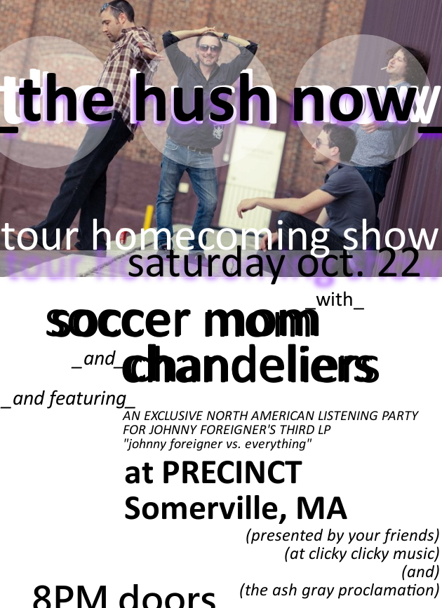 The Hush Now tour homecoming show, presented by Clicky Clicky and Ash Gray Proclamation