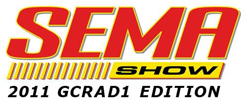 SEMA Show 2011 GCRAD1 Edition
