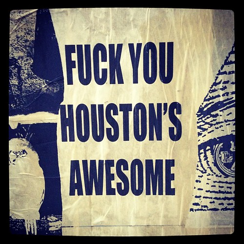 FUCK YOU HOUSTON'S AWESOME