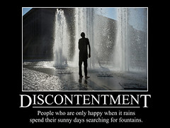 Discontentment (ManInHat) Tags: fountain poster funny satire humor motivation parody discontent motivational dissatisfaction demotivation demotivational dissatisfied malcontent
