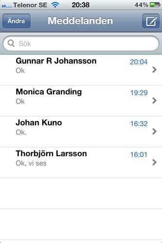 Oj, vilka tråkiga sms jag ser ut att ha. Tur att det inte överensstämmer med verkligheten