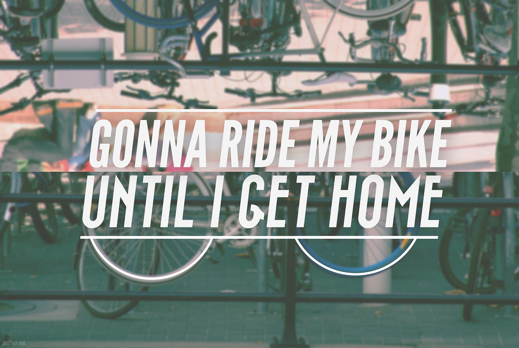 Gonna Ride My Bike Until I Get Home Lyrics
