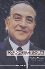 Fouad Chéhab (1902-1973) Une figure oubliée de l'histoire libanaise