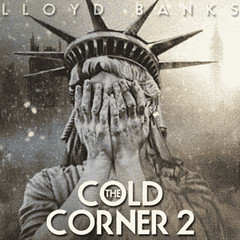LLOYD BANKS MAKE IT STACK off his Cold Corner 2 mixtape