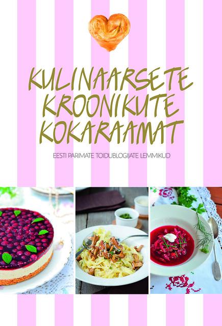 Kulinaarsete kroonikute kokaraamat/Culinary Chronicles