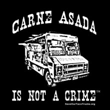 [carne asada is not a crime, saveourtacotrucks.org]