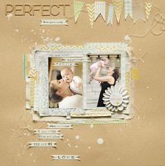 perfect (ania-maria) Tags: baby love girl scrapbooking layout child mother lo scrap ils riseshine ilowescrap aniamaria maotherhood