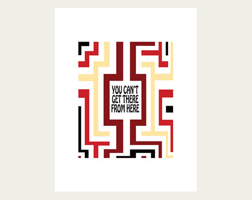 Art print: You Can't Get There from Here