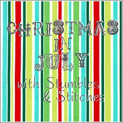 Christmas in July with Stumbles & Stitches
