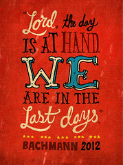 20110729- The Last Days (Chris Piascik) Tags: typography prayer conservative lettering teaparty religiousright teabagger michelebachmann