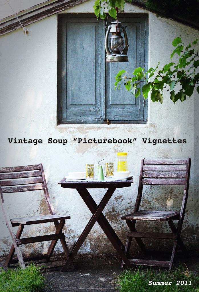 "Vintage Soup ""Picturebook"" Vignettes Summer 2011"