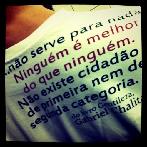 Preconceito... não serve para nada. Trecho da camiseta do @tuliomalaspina :-)