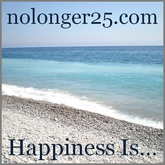 Happiness Is... at nolonger25.com
