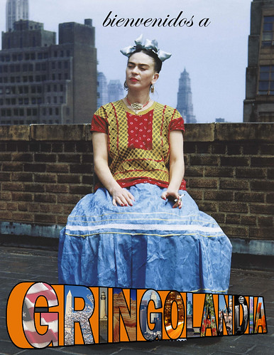 The phrase bienvenidos a gringolandia is superimposed over an image of Frida Kahlo sitting on a rooftop in New York. The gringolandia is written in the style if iconic 'greetings from... postcards' with images of America inside of the 3D letters.