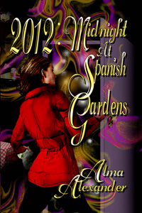 MIDNIGHT IN SPANISH GARDENS, Alma Alexander