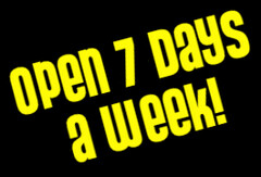 Open 7 days a week!