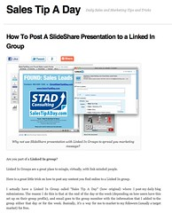 How To Post A SlideShare Presentation to a Linked In Group | Sales Tip A Day (Sales Tip A Day) Tags: marketing sales linkedin prospecting slideshare linkedingroups smartmarketing linkedinmarketing howtouselinkedingroupstomarket