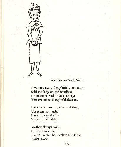 "A page from Smith's poetry collection, ""The Frog Prince"", with a simple drawing of an old woman with curly hair smiling impishly. The poem is titled ""Northumberland House"" and reads, ""I was always a thoughtful youngster, / Said the lady on the omnibus / I remember Father used to say: / You are more thoughtful than us. / I was sensitive too, the least thing / Upset me so much. / I used to cry if a fly / Stuck in the hatch. / Mother always said: / Elsie is too good. / There'll never be another like Elsie, / Touch wood."""